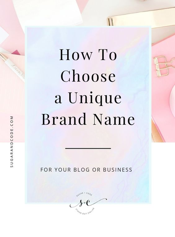 How To Choose A Unique And Original Brand Name For Your Blog Or Business