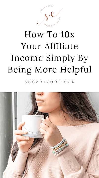 how to make more affiliate income by being helpful