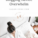 How to Overcome Blogging Advice Overwhelm Tips