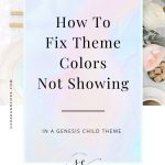 How To Fix Theme Colors Not Showing In Genesis