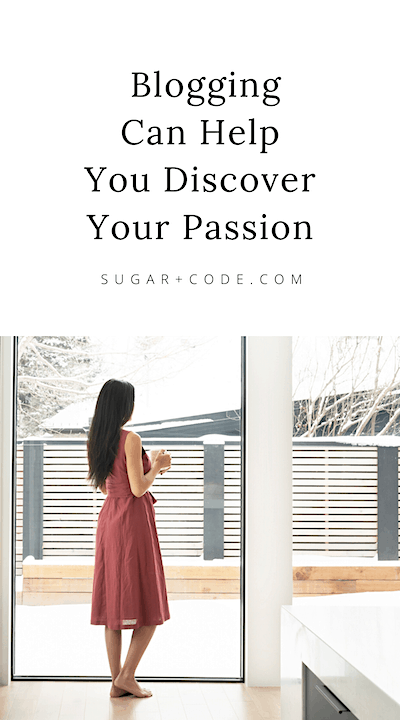 amazing ways blogging can help you discover your passion
