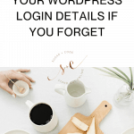 How To Find Your WordPress Login Details If You Forget it