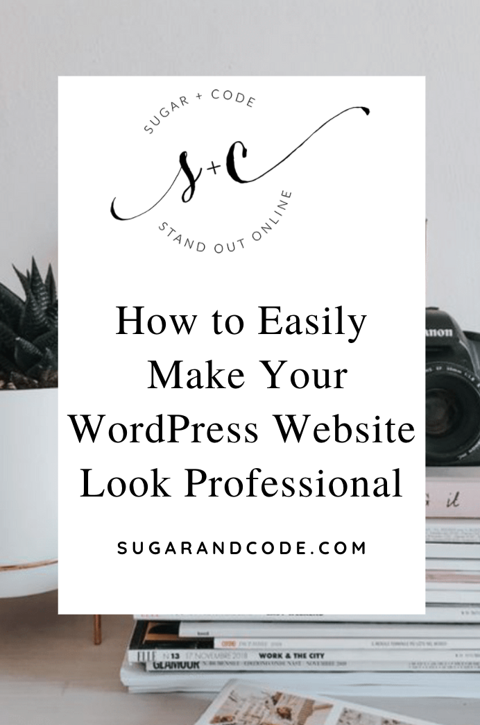 How to Easily Make your WordPress Website Look Professional